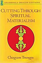 Cutting through spiritual materialism / by…