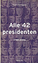 Alle 42 Presidenten 1789-2000 (In Dutch) by…