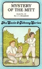 Mystery of the Mitt (Johnny Book, 18) by J.…