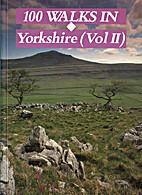 100 Walks in Yorkshire (Vol II) by Molly…