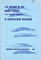 Life history of the grass pickerel (Esox…