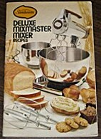 Sunbeam Deluxe Mixmaster Mixer Recipes by…