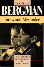 Fanny and Alexander [screenplay] by Ingmar…