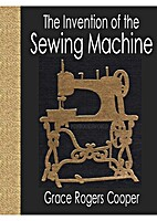 The invention of the sewing machine by Grace…