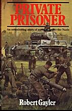 Private Prisoner: An Astonishing Story of…
