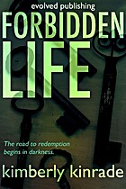 Forbidden Life (Forbidden #3) by Kimberly…