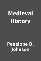 Medieval History by Penelope D. Johnson