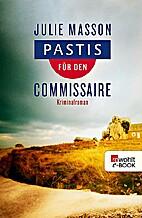 Pastis für den Commissaire by Julie…