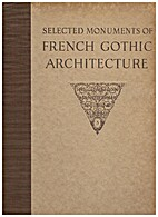Selected Monuments of French Gothic…