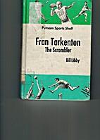 Fran Tarkenton: the scrambler by Bill Libby