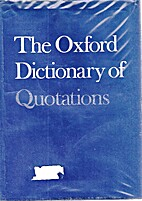 The Oxford Dictionary of Quotations by…