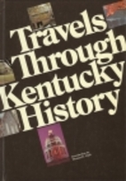 Travels Through Kentucky History by Robert…