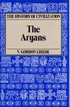 The Aryans: A Study of Indo-European Origins…