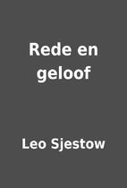 Rede en geloof by Leo Sjestow