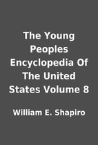 The Young Peoples Encyclopedia Of The United…