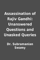 Assassination of Rajiv Gandhi: Unanswered…