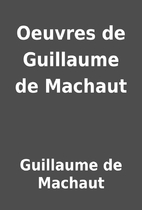 Oeuvres de Guillaume de Machaut by Guillaume…
