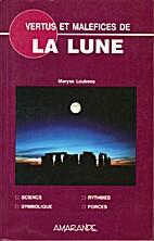 Vertus et maléfices de la Lune by Maryse…