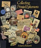 Collecting Printed Ephemera by Maurice…