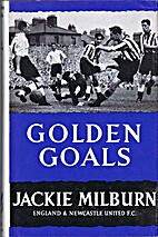 Golden Goals by Jackie Milburn