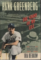 Hank Greenberg: The Story of My Life by Hank…