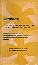 Vandaag 1, nieuw werk van Nederlandse en…