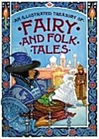 Illustrated Treasury of Fairy and Folk Tales…