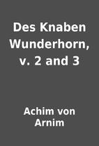 Des Knaben Wunderhorn, v. 2 and 3 by Achim…