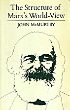 The Structure of Marx's World-View by John…