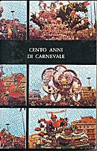 Cento anni di carnevale by C. A. Di Grazia