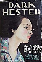 Dark Hester by Anne Douglas Sedgwick