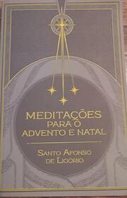 Meditações para o advento e Natal by Santo…