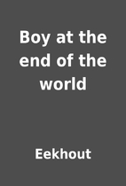Boy at the end of the world by Eekhout