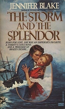 The Storm and the Splendor by Jennifer Blake