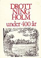 Drottningholm under 400 år by Stig Bernhard…