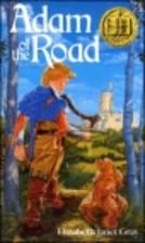 Adam of the Road by Elizabeth Janet Gray