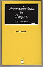 Homeschooling in Oregon: The Handbook by Ann…