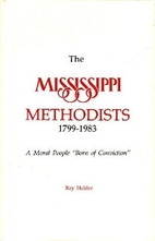 The Mississippi Methodists, 1799-1983 : a…