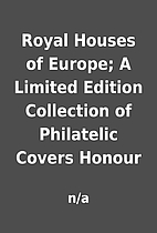 Royal Houses of Europe; A Limited Edition…
