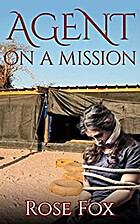 Agent on a Mission by Rose Fox