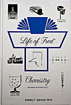 Life of Fred Chemistry by Stanley F. Schmidt