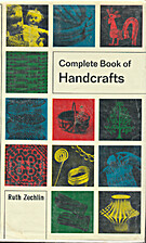 Complete Book of Handcrafts. by Ruth Zechlin