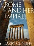 Rome and Her Empire by Barry W. Cunliffe