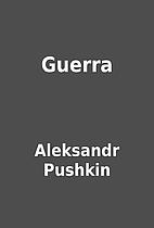 Guerra by Aleksandr Pushkin