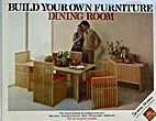 Build Your Own Furniture, Dining Room by…
