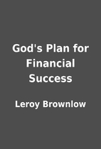 God's Plan for Financial Success by Leroy…