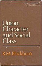 Union character and social class : a study…