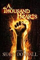 Rebirth (A Thousand Hearts) by Shaun Dowdall