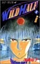 Wild Half 8 by 浅美 裕子