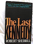 The last Kennedy by Robert Sherrill